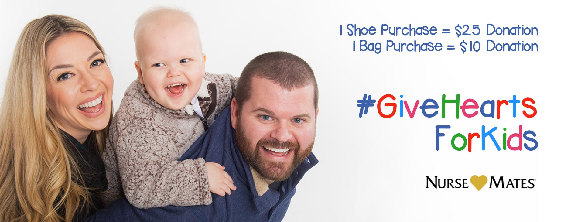 1 Shoe Purchase = $25 Donation. 1 Bag Purchase = $10 Donation. #GiveHeartsForKids. Nurse Mates Logo.